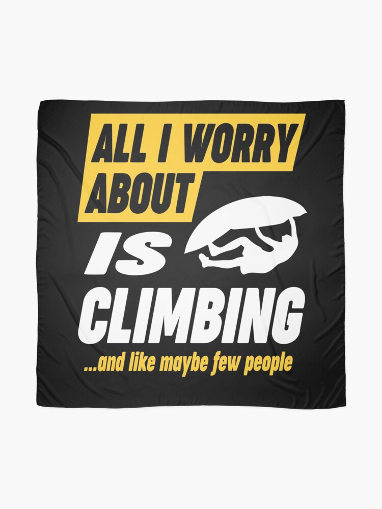 Alternate view of Climbing Lovers Worries Funny Quote Scarf