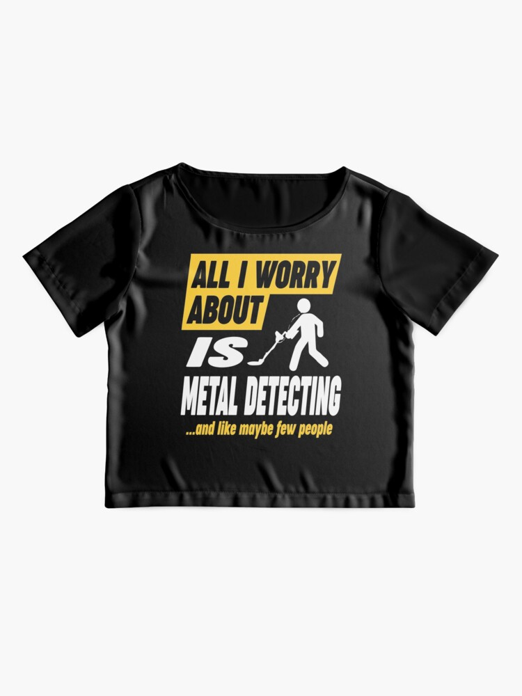 Alternate view of Metal Detecting Lovers Worries Quote Chiffon Top