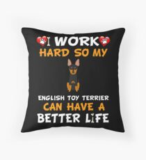 Cojín de suelo  I Work Hard So My English Toy Terrier Can Have A Better Life - English Toy Terrier