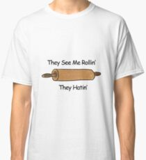 They See Me Rollin Classic T-Shirt