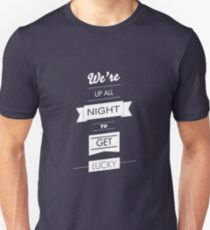 We're up all night to get lucky  T-Shirt