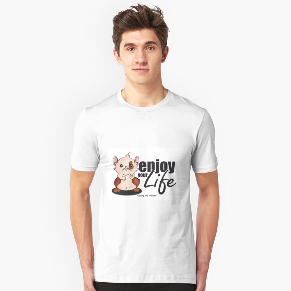 Pudding the hamster - enjoy your life Unisex T-Shirt Front