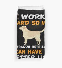 Funda nórdica  I Work Hard So My Labrador Retriever Can Have A Better Life - Labrador Retriever