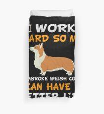 I Work Hard So My Pembroke Welsh Corgi Can Have A Better Life - Pembroke Welsh Corgi Bettbezug
