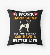 Cojín de suelo  I Work Hard So My Toy Fox Terrier Can Have A Better Life - Toy Fox Terrier