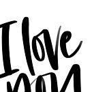 I love you by emilyrdesign