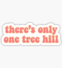 There's Only One Tree Hill Sticker