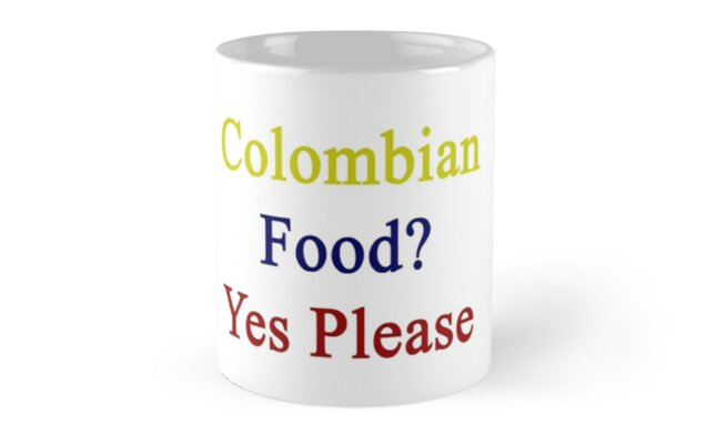 Colombian Food? Yes Please  by supernova23