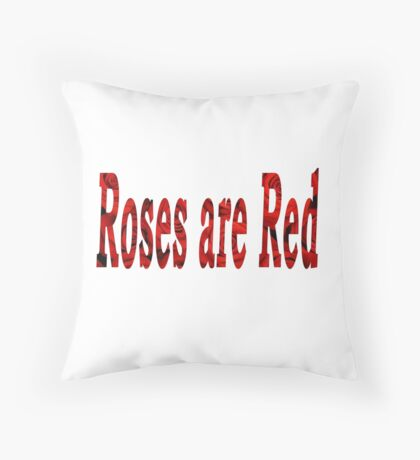 Roses are Red  Throw Pillow