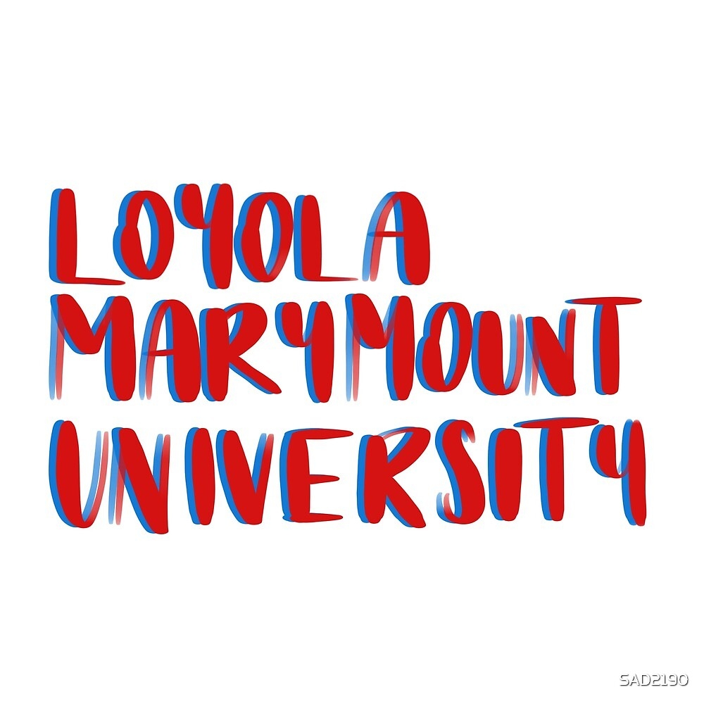 Loyola Marymount University  by SAD2190