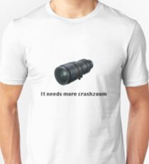 Crashzoom! It needs more! Unisex T-Shirt