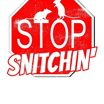Stop Snitchin by wrestletoys
