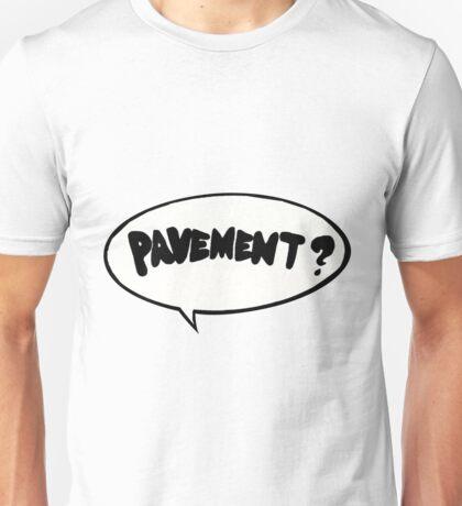 Pavement? Sticker Unisex T-Shirt