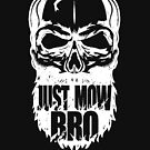 JUST MOW BRO Bearded Skull T- Shirt by WallyWood