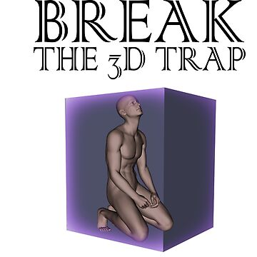 Break The 3D Trap by floatingspider