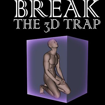 Break the 3D Trap   White by floatingspider