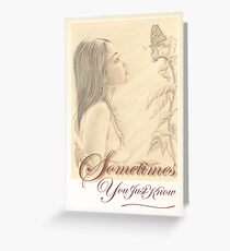 """""""Butterfly"""" - Sometimes ... Greeting Card"""