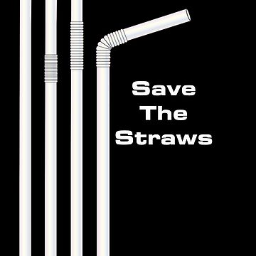 Save The Straws by Slinky-Reebs
