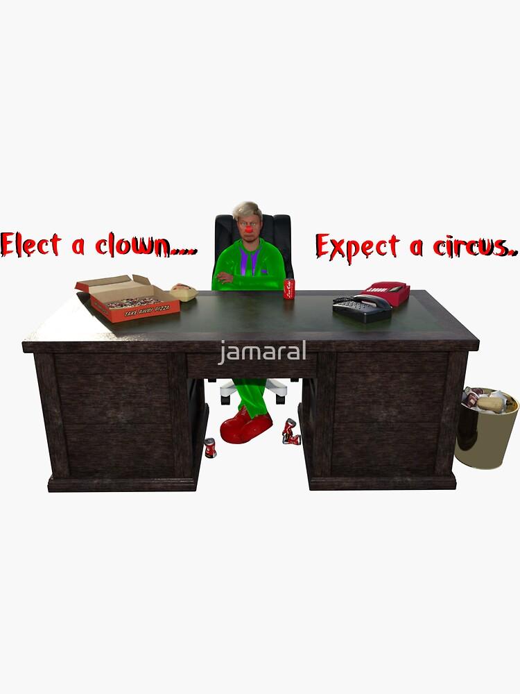 Elect a clown... by jamaral
