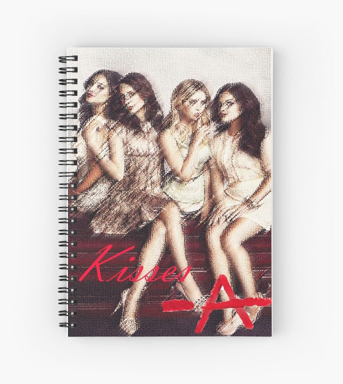 Pll Kisses -A Spiral Notebook by oliviarodney