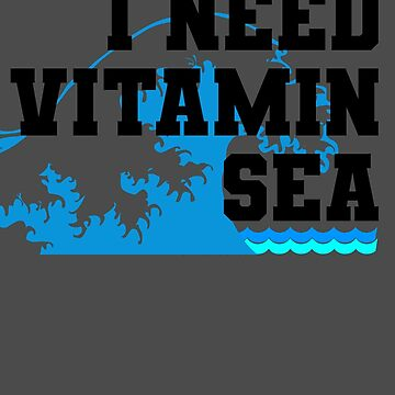 I NEED VITAMIN SEA by ShyneR