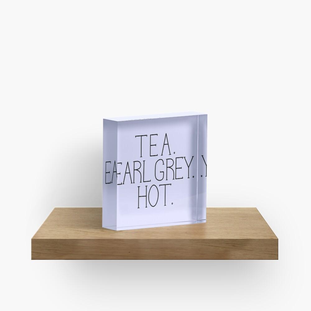 Tee. Earl Grey. Heiß. Acrylblock