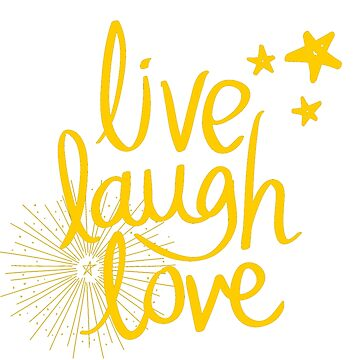Live Laugh Love by Nangka
