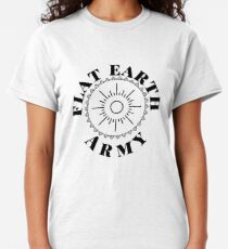 Flat earth army  Classic T-Shirt