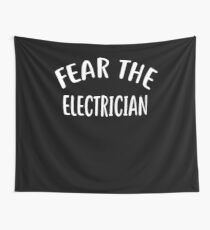 Fear The ELECTRICIAN T-Shirt for ELECTRICIANS Shirt Wall Tapestry