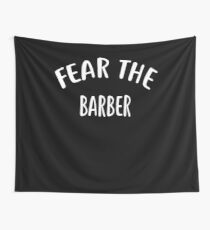 Fear The BARBER T-Shirt for BARBERS Shirt Wall Tapestry