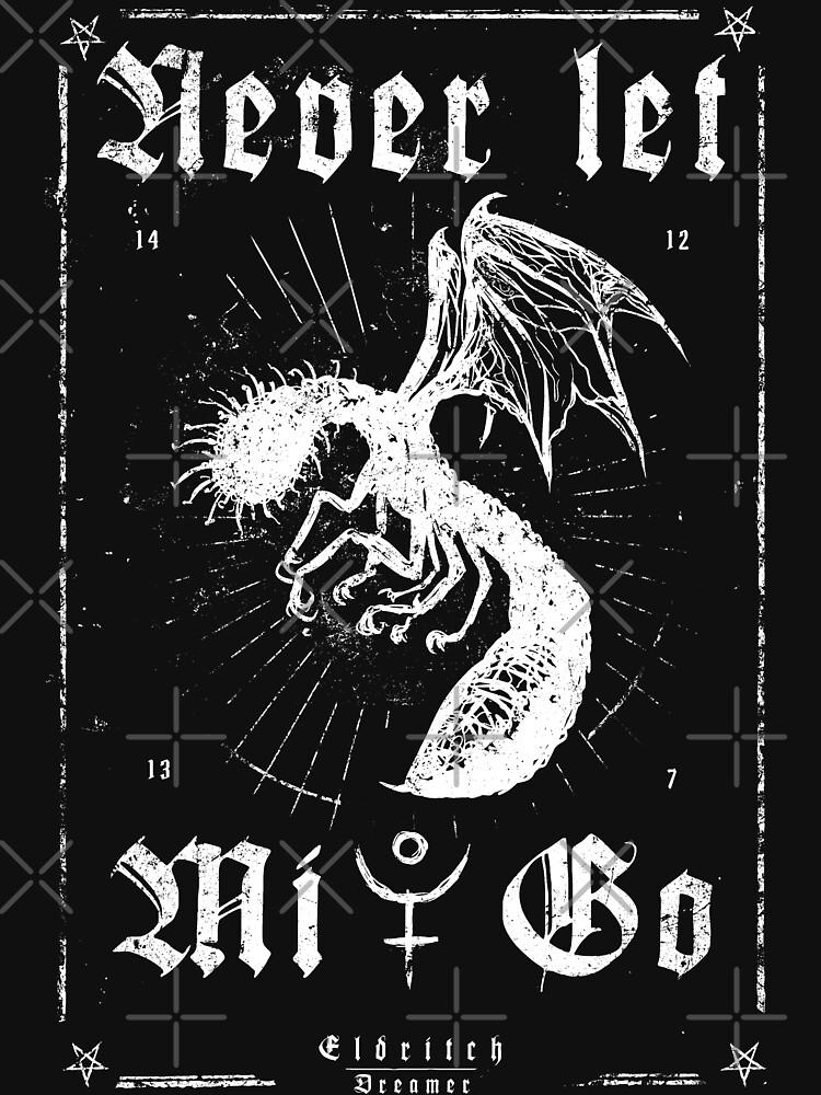 Never let Mi-Go - Eldritch Dreamer - Lovecraftian mythos wear von eldritchdreamer