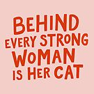 Behind Every Strong Woman by meandthemoon