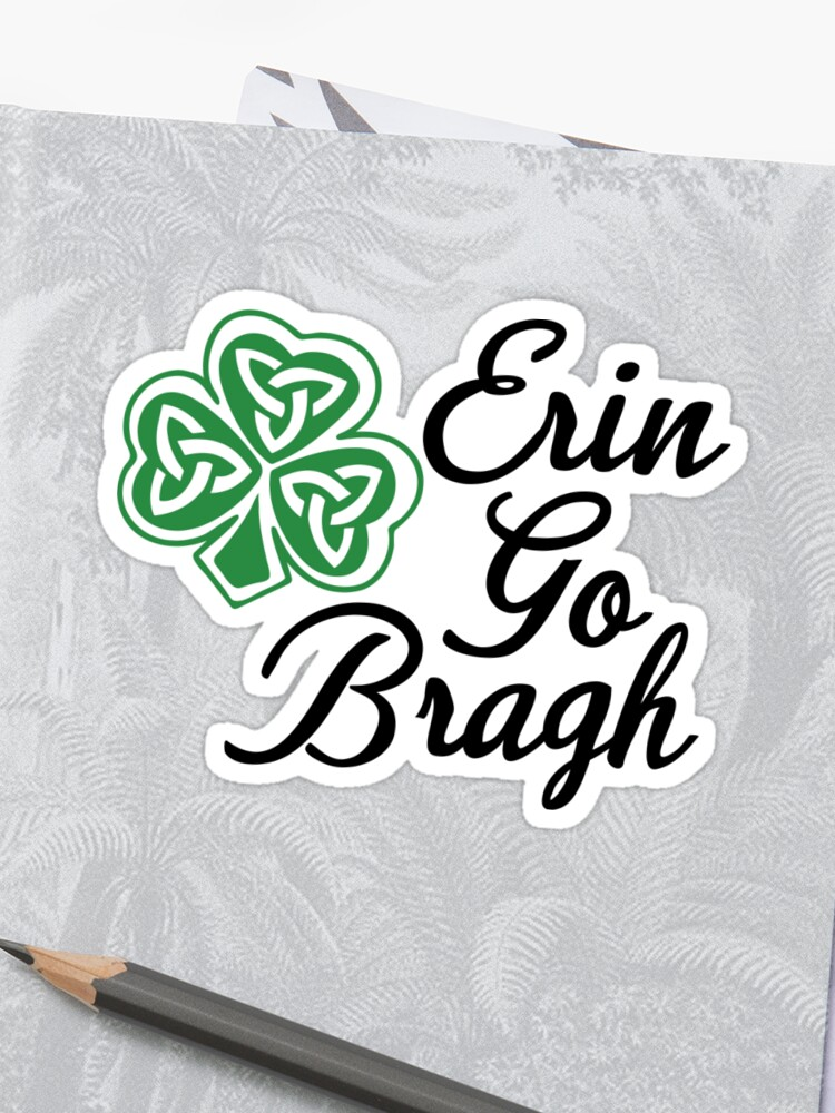 Erin Go Bragh Funny Patricks Day Humor Quotes Jokes Puns Banter Party Ideas Celebration Traditions Good Vibes Lucky Clover Sticker By