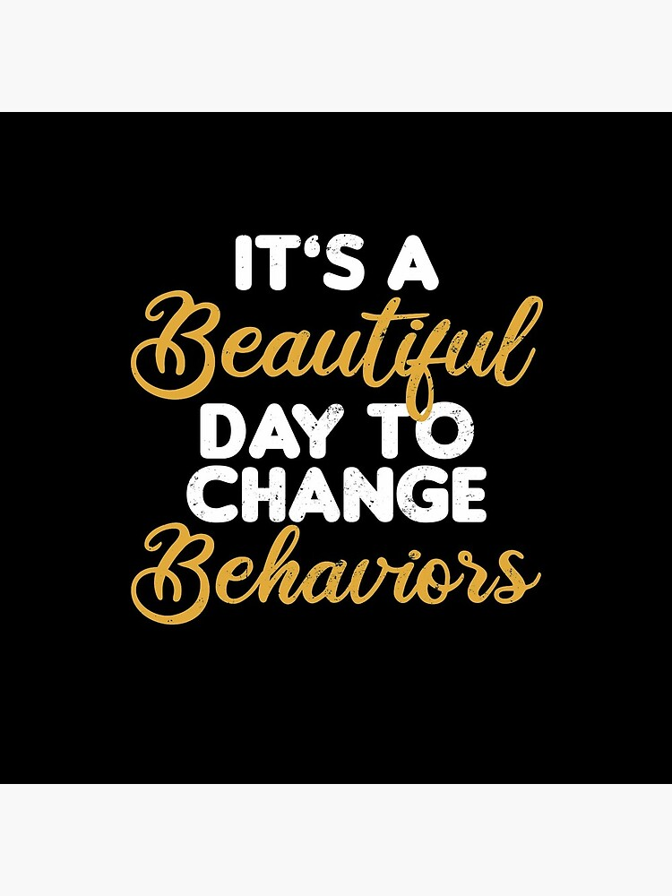 Behavior Technician Shirt | It's A Beautiful Day Gift by IsiTees