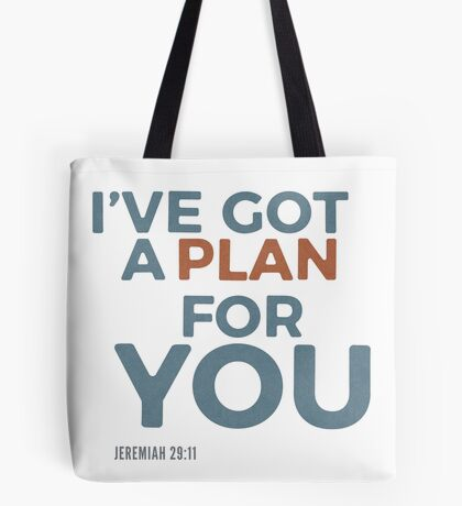 I've got a plan for you! Jeremiah 29:11 Tote Bag