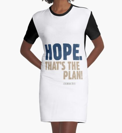 Hope. That's the plan! Jeremiah 29:11 Graphic T-Shirt Dress