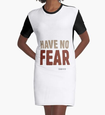 Have no fear. Isaiah 41:10 Graphic T-Shirt Dress