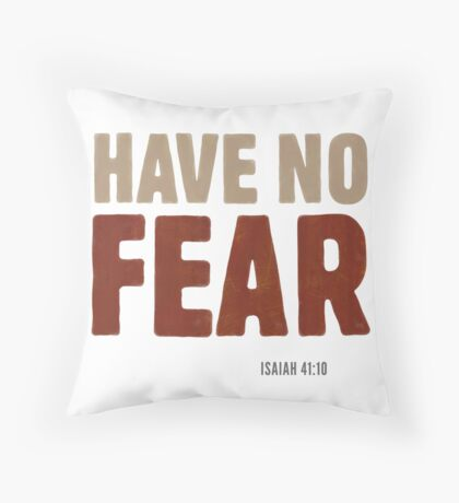 Have no fear. Isaiah 41:10 Floor Pillow