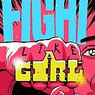 Fight Like a Girl by butcherbilly