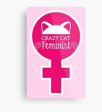 Crazy Cat Feminist - International Women's Day Metal Print