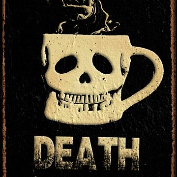 DEATH BEFORE DECAF by BobbyG305