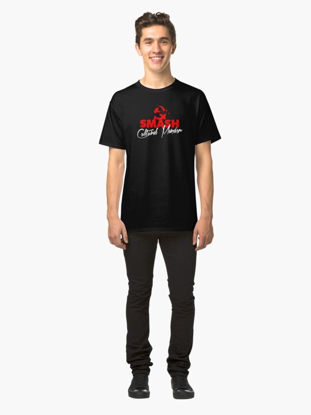 Alternate view of SMASH CULTURAL MARXISM Classic T-Shirt