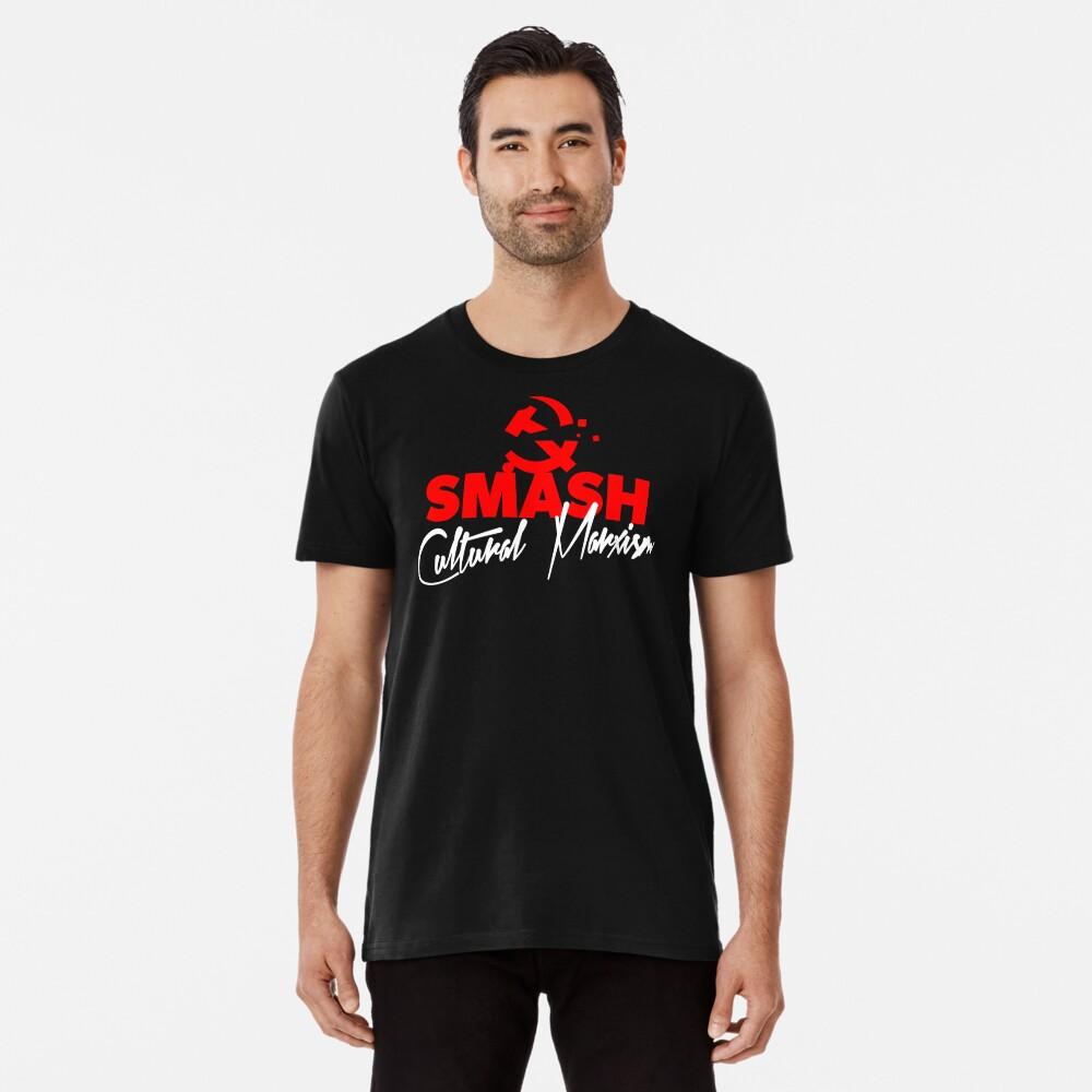SMASH CULTURAL MARXISM Premium T-Shirt
