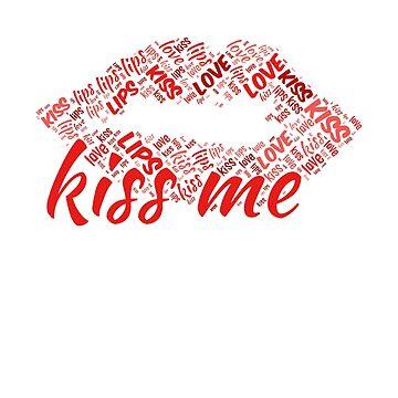 Kiss Me   Kiss Lips Wordcloud Gift by DrokkWarez