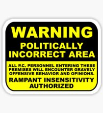 WARNING Politically Incorrect Area Sticker