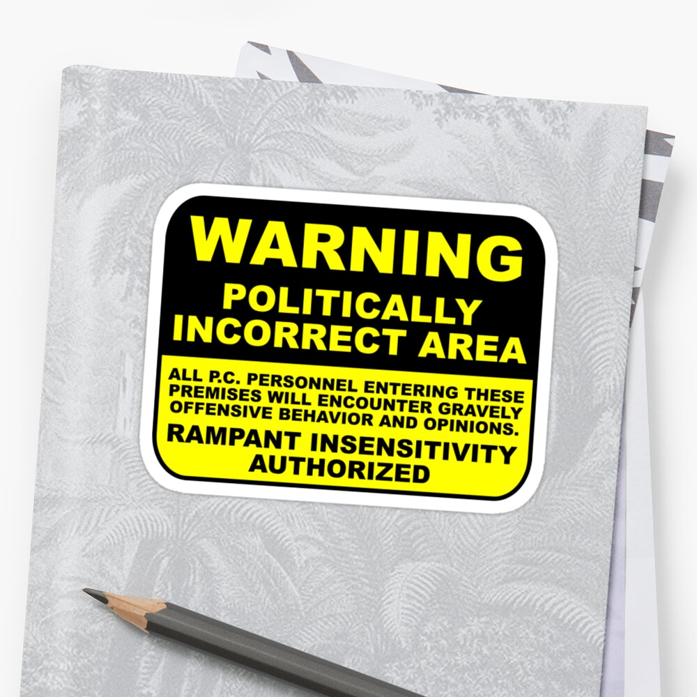 WARNING Politically Incorrect Area by GentryRacing