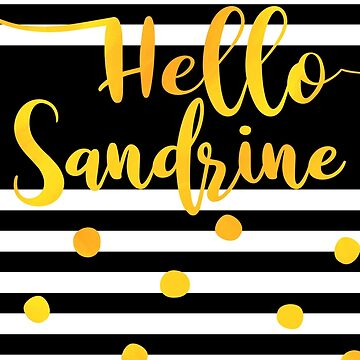 Hello Sandrine - Personalized First Name Design by xsylx