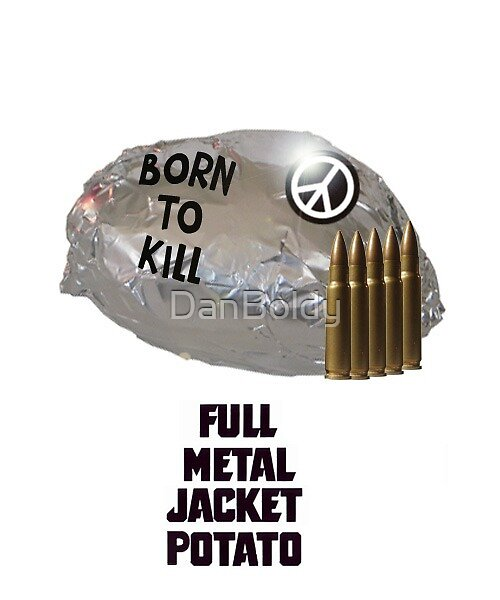 Full Metal Jacket Potato by DanBoldy
