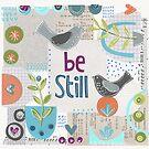 Be Still by jacqui-grace