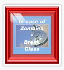 In case of Zombies- Break glass Sticker